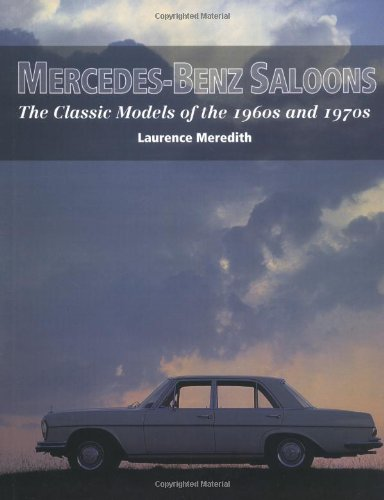 9781861265180: Mercedes Benz Saloons: The Classic Models of the 1960s and 1970s