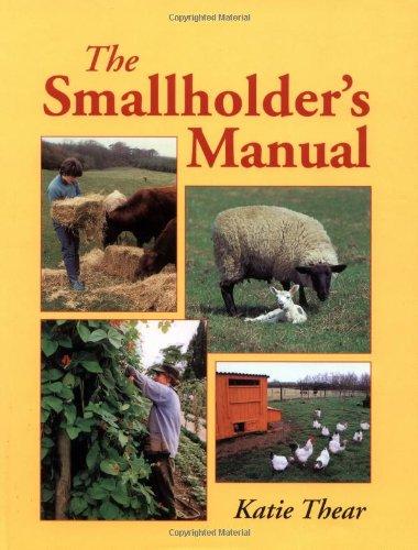 The Smallholder's Manual: Thear, Katie