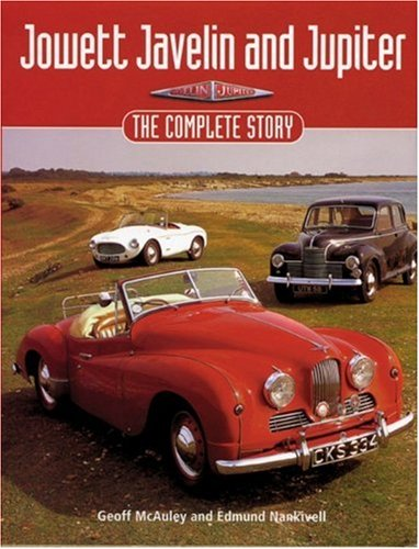 Jowett Javelin and Jupiter: The Complete Story: Edmund Nankivell, Geoff