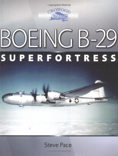 Boeing B-29 Superfortress: Pace, Steve