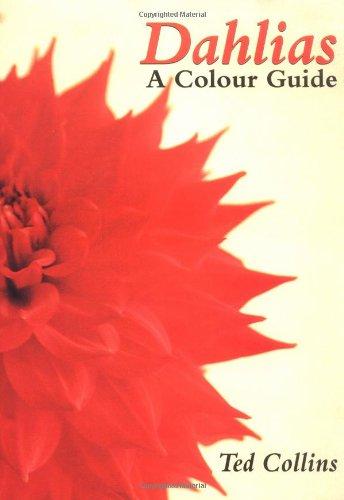 Dahlias: A Colour Guide: Collins, Ted