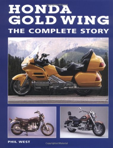 Honda Gold Wing: The Complete Story: Phil West