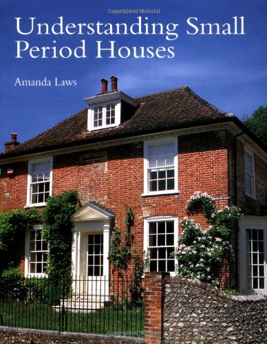 9781861266002: Understanding Small Period Houses