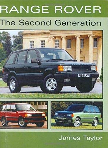 Range Rover: The Second Generation (Crowood AutoClassic): Taylor, James