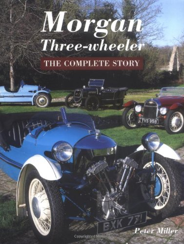 Morgan Three-Wheeler: The Complete Story: Miller, Peter