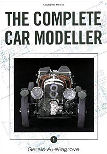 The Complete Car Modeller 1 (Paperback): Gerald A. Wingrove