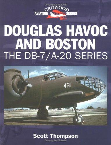 Douglas Havoc and Boston: The DB-7/A-20 Series (Crowood Aviation Series): Thompson, Scott