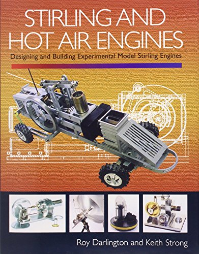 Stirling and Hot Air Engines: Roy Darlington, Keith Strong