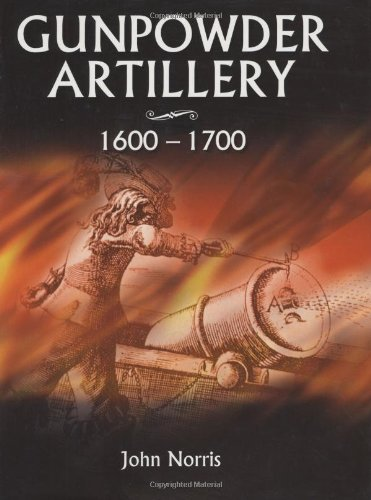 9781861266910: Gunpowder Artillery 1600-1700