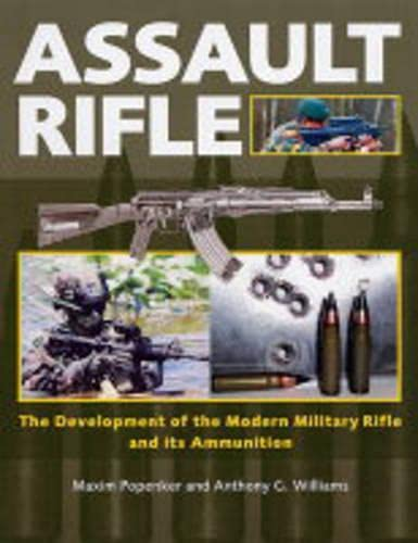 Assault Rifle: The Development of the Modern: Williams, Anthony G.
