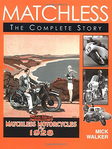 Matchless : The Complete Story: Walker, Mick