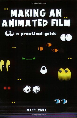 9781861267245: Making an Animated Film: A Practical Guide