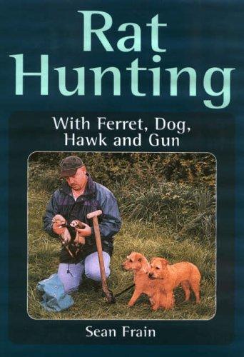 9781861267412: Rat Hunting: With Ferret, Dog, Hawk and Gun