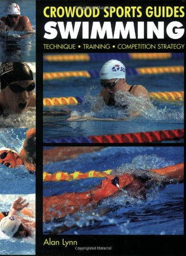 9781861267573: Swimming: Technique, Training, Competition Strategy