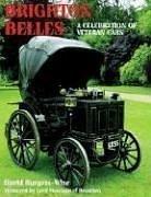 Brighton Belles: A Celebration of Veteran Cars: David Burgess-Wise; Foreword-Lord