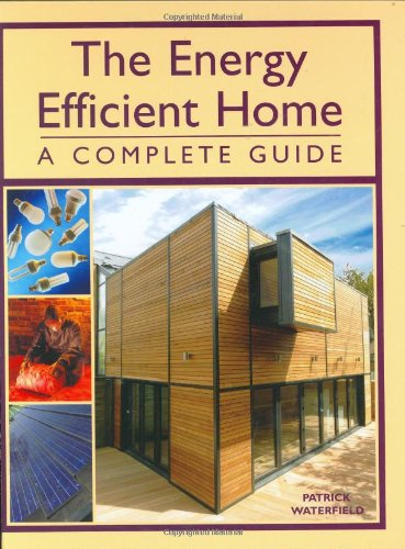 9781861267795: The Energy Efficient Home: A Complete Guide