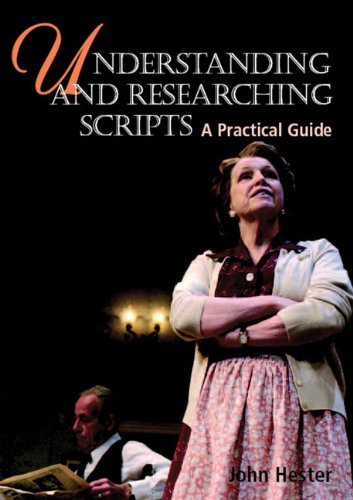 Understanding and Researching Scripts: A Practical Guide: Hester, John