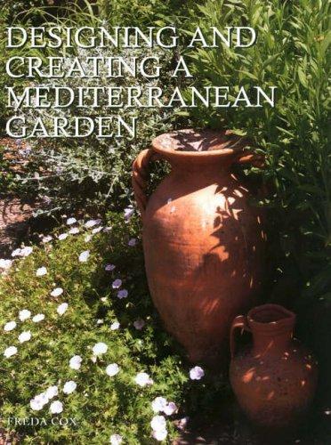 Designing and Creating a Mediterranean Garden: Cox, Freda