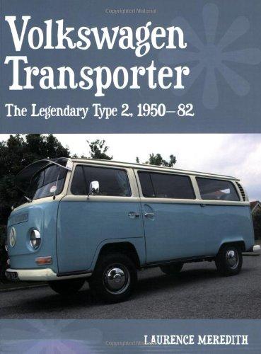 Volkswagen Transporter: The Legendary Type 2, 1950-82 (AutoClassics): Meredith, Laurence