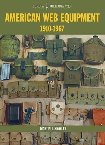 American Web Equipment: 1910-1967 (Europa Militaria): Brayley, Martin