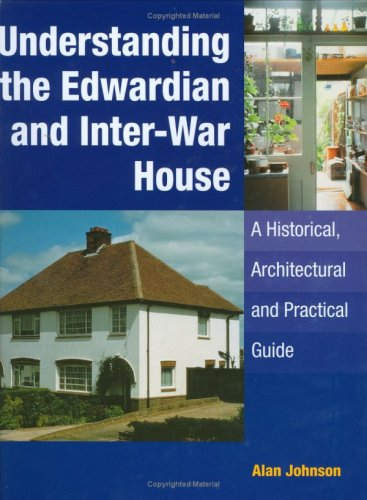 Understanding the Edwardian and Inter-War Houses (1920s & 1930s): Alan Johnson