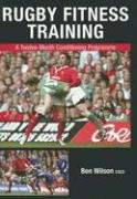 Rugby Fitness Training: A Twelve-Month Conditioning Programme: Wilson, Ben