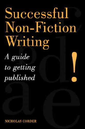 Successful Non-Fiction Writing: A Guide to Getting Published (1861268556) by Nicholas Corder