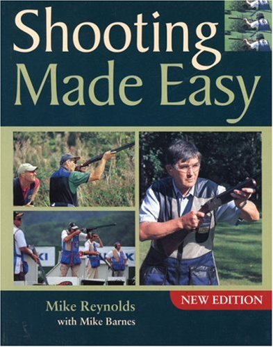 Shooting Made Easy (1861268599) by Mike Reynolds; Mike Barnes