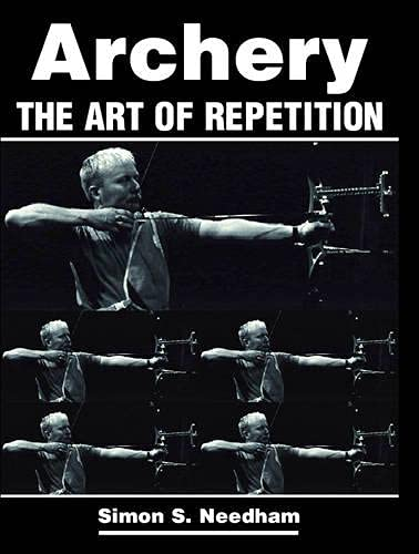 9781861268693: Archery: The Art of Repetition