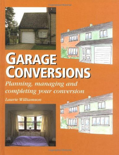 9781861268747: Garage Conversions: Planning, Managing and Completing Your Conversion