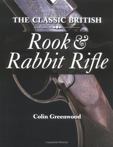 The Classic British Rook & Rabbit Rifle 9781861268808 In the late 19th and early 20th centuries, the rook and rabbit rifle was one of the mainstays of British gunmaking, and were produced by
