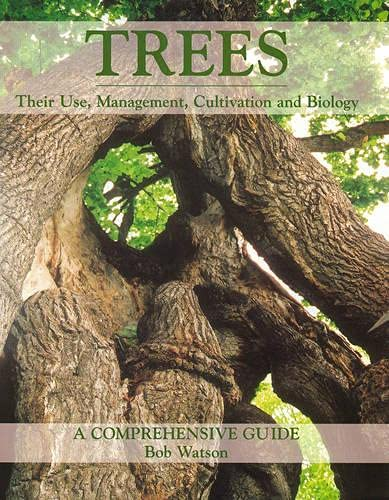9781861268853: Trees: Their Use, Management, Cultivation and Biology, A Comprehensive Guide