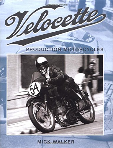 Velocette: Production Motorcycles (Crowood Motoclassics): Walker, Mick