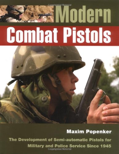 9781861268945: Modern Combat Pistols: The Development of Semi-automatic Pistols for Military and Police Service Since 1945
