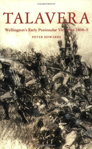 Talavera: Wellington's Early Peninsula Victories 1808-9: Peter Edwards