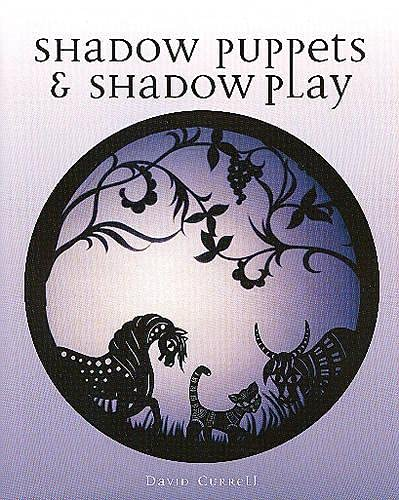 Shadow Puppets & Shadow Play: Currell, David