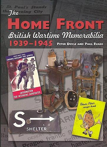 The Home Front: British Wartime Memorabilia, 1939-1945 (Crowood Collectors' Series) (1861269277) by Paul Evens; Peter Doyle