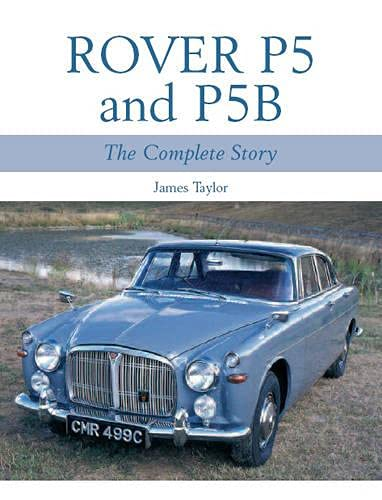 9781861269324: Rover P5 & P5B: The Complete Story