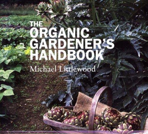 The Organic Gardener's Handbook: Littlewood, Michael