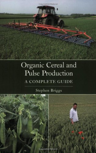 9781861269539: Organic Cereal and Pulse Production: A Complete Guide