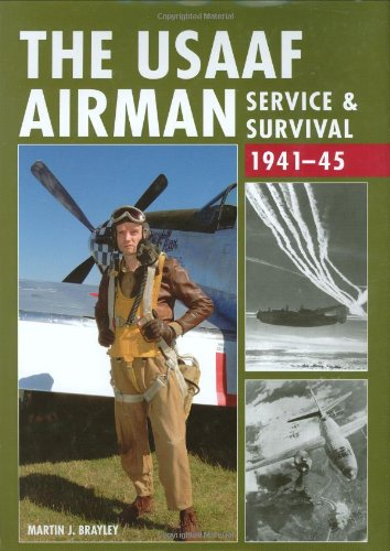 9781861269690: The USAAF Airman: Service & Survival 1941-45