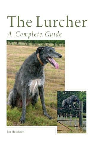 The Lurcher: A Complete Guide: Hutcheon, Jon