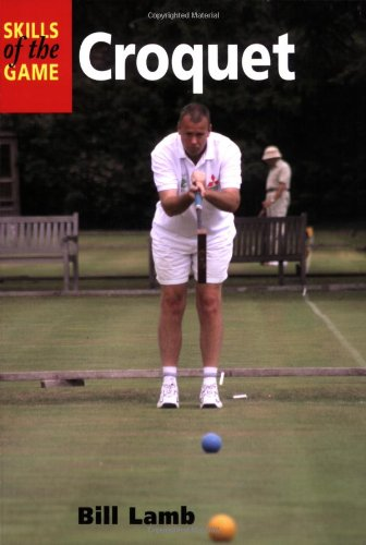 9781861269928: Croquet (Skills of the Game)