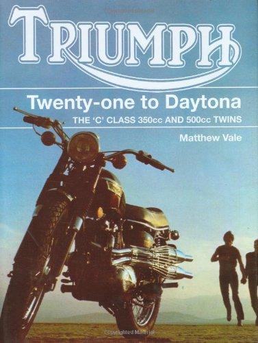 9781861269973: Triumph Twenty-One to Daytona: The C Class 350cc and 500cc Twins (Crowood Motoclassics)