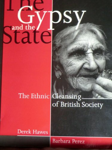 9781861340115: The Gypsy and the State: The ethnic cleansing of British society