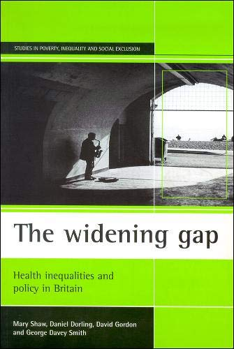 9781861341426: The widening gap: Health inequalities and policy in Britain (Studies in Poverty, Inequality, and Social Exclusion)