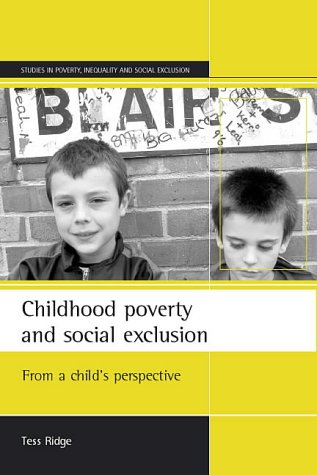 Childhood Poverty and Social Exclusion: Ridge, Tess