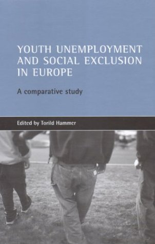 9781861343697: Youth unemployment and social exclusion in Europe: A comparative study