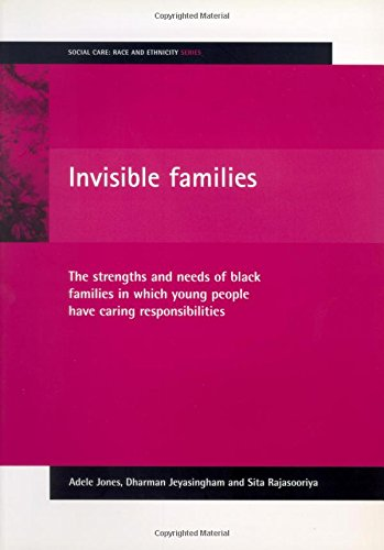 Invisible families: The strengths and needs of: Adele M.E. Jones,