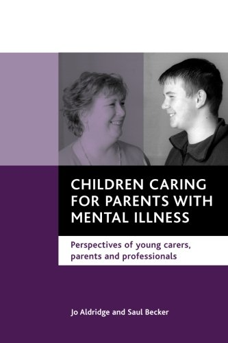 9781861343994: Children caring for parents with mental illness: Perspectives of young carers, parents and professionals